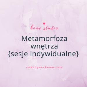 Metamorfoza wnętrza- sesje online